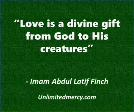 Love is a divine gift - Imam Abdul Latif Finch quote